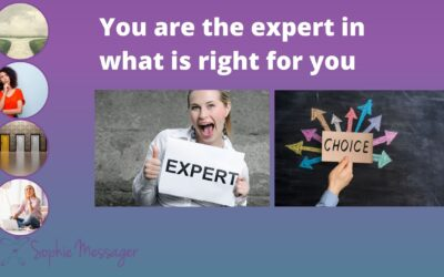 You are the expert in what is right for you