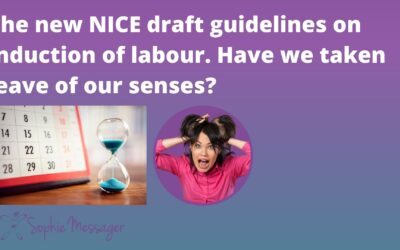 New NICE induction of labour guidelines. Have we taken leave of our senses?